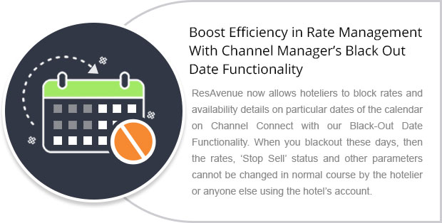 Boost Efficiency in Rate Management With Channel Manager's Black Out Date Functionality