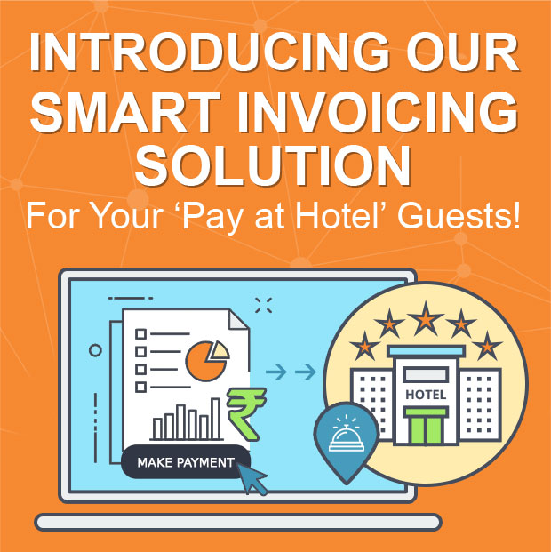 Introducing Our Smart Invoicing Solution For Your 'Pay at Hotel' Guests!