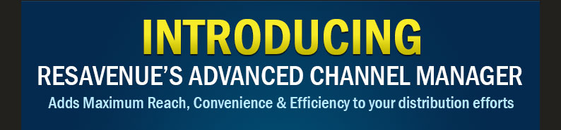 Introducing ResAvenue's Advanced Channel Manager Adds Maximum Reach, Convenience & Efficiency to your distribution efforts