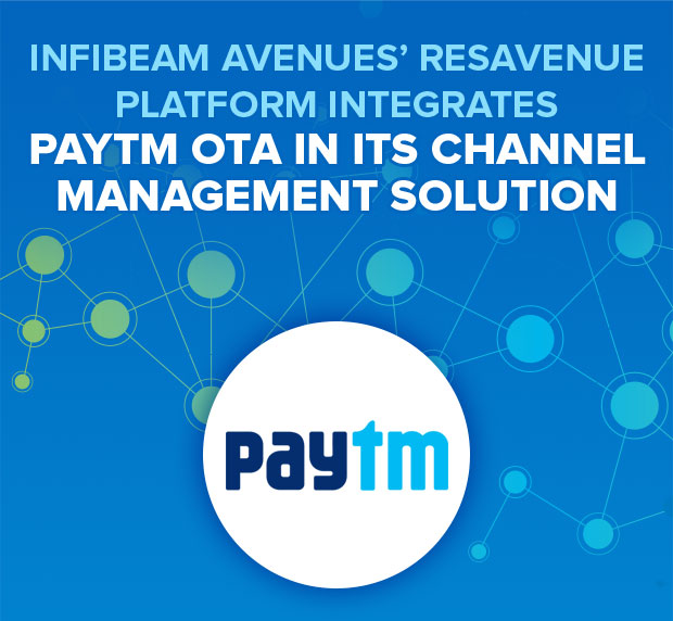 Infibeam Avenues' ResAvenue Platform integrates Paytm OTA in its Channel Management Solution
