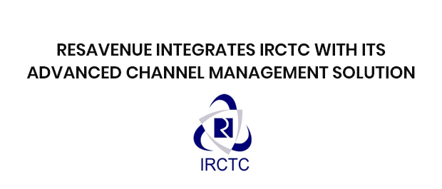ResAvenue integrates IRCTC with its Advanced Channel Management Solution