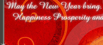 May the New Year bring. Happiness Prosperity and Guest Galore!