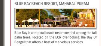 Blue Bay Beach Resort, Mahabalipuram
