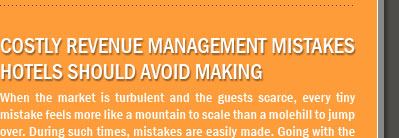Costly Revenue Management Mistakes Hotels Should Avoid Making