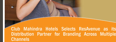 Club Mahindra Hotels Selects ResAvenue as its Distribution Partner for Branding Across Multiple Channels