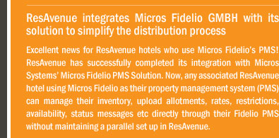 ResAvenue integrates Micros Fidelio GMBH with its solution to simplify the distribution process