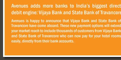 Avenues adds more banks to India's biggest direct debit engine: Vijaya Bank and State Bank of Travancore