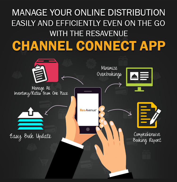 Manage Your Online Distribution Easily and Efficiently Even On The Go With the ResAvenue Channel Connect App