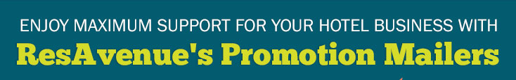 Enjoy Maximum Support for Your Hotel Business with ResAvenues Promotion Mailers