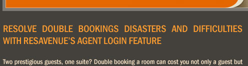 Resolve Double Bookings Disasters And Difficulties with ResAvenue's Agent Login Feature