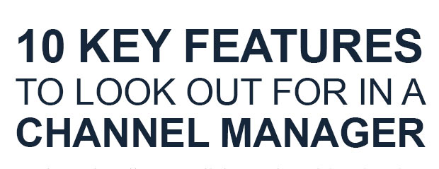 10 Key Features to Look Out for in a Channel Manager